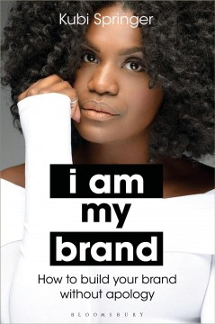 I Am My Brand - How to Build Your Brand Without Apology