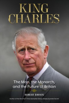 King Charles - the man, the monarch, and the future of Britain