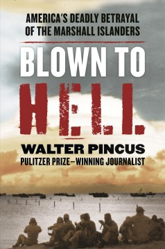 Blown to Hell - America's Deadly Betrayal of the Marshall Islanders