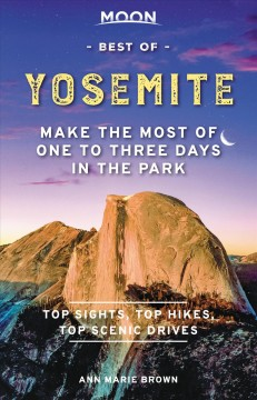 Best of Yosemite / Make the Most of One to Three Days in the Park