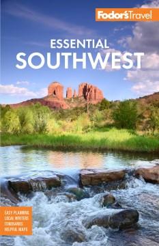 Fodor's Essential Southwest - The Best of Arizona, Colorado, New Mexico, Nevada, and Utah