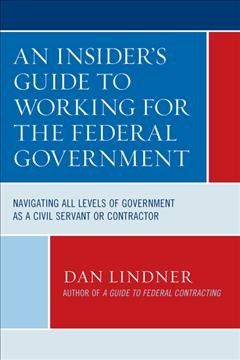 Insider's guide to working for the federal government