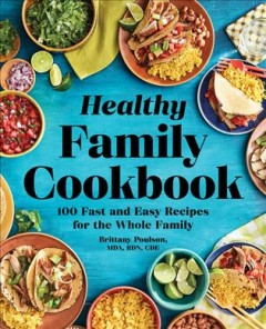 Healthy family cookbook - 100 fast and easy recipes for the whole family