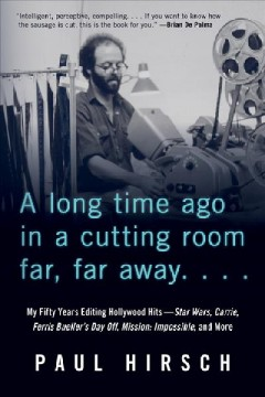 A long time ago in a cutting room far, far away - my fifty years editing Hollywood hits-- Star Wars, Carrie, Ferris Bueller's day off, Mission- impossible, and more