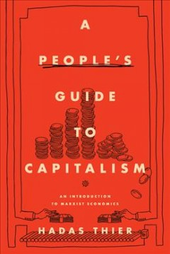 A People's Guide to Capitalism - An Introduction to Marxist Economics