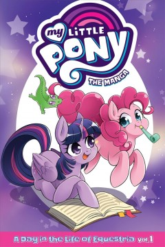 My little pony the manga. The Manga- A Day in the Life of Equestria Vol. 1, A day in the life of Equestria