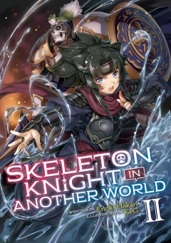 Skeleton knight in another world [novel]. Volume 2