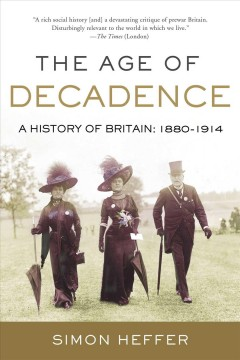 The age of decadence - a history of Britain - 1880 to 1914