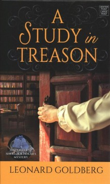 A Study in Treason - A Daughter of Sherlock Holmes Mystery