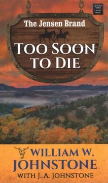 Too Soon to Die - The Jensen Brand