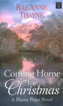 Coming Home for Christmas - A Haven Point Novel