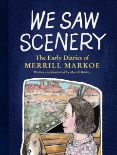 We saw scenery - the early diaries of Merrill Markoe