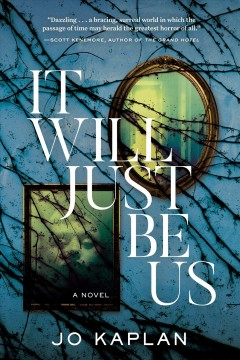 It Will Just be Us: a Novel