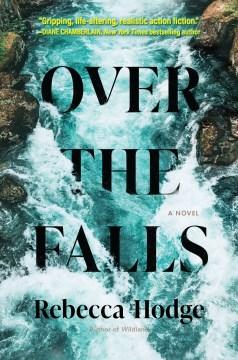 Over the Falls A Novel