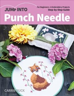 Jump into Punch Needle - For Beginners- 6 Embroidery Projects- Step-by-Step Guide