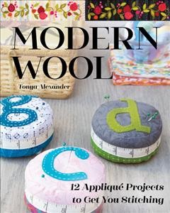 Modern wool - 12 appliquae projects to get you stitching