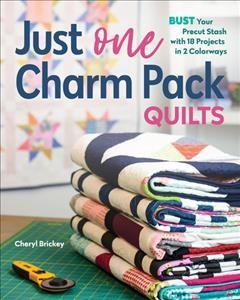 Just one charm pack quilts - bust your precut stash with 18 projects in 2 colorways
