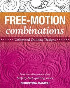 Free-motion combinations - unlimited quilting designs