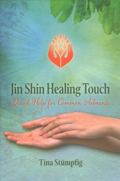 Jin shin healing touch - quick help for common ailments