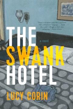 The Swank Hotel A Novel