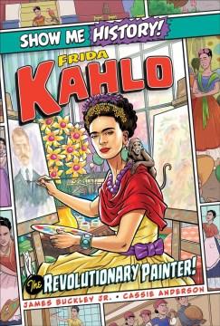 Frida Kahlo - the revolutionary painter!