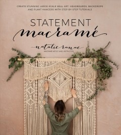 Statement Macramé: create stunning large-scale wall art, headboards, backdrops and plant hangers with step-by-step tutorials