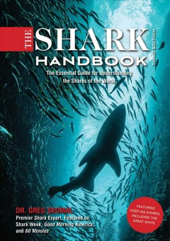 The Shark Handbook - The Essential Guide for Understanding the Sharks of the World