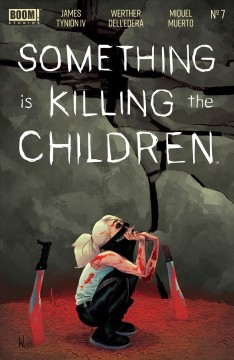 Something is killing the children. Issue 7