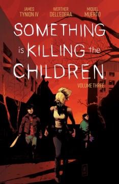 Something is Killing the Children. Volume 3, issue 11-15
