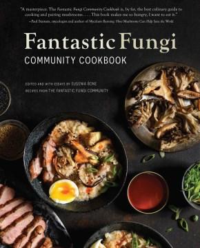 Fantastic Fungi Community Cookbook - The Community Cookbook