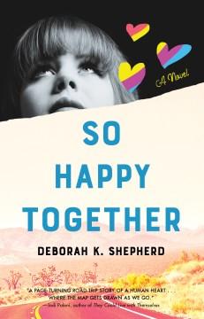 So Happy Together A Novel
