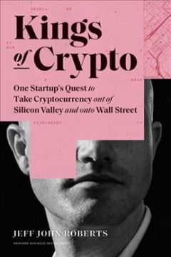 Kings of crypto - one startup's quest to take cryptocurrency out of Silicon Valley and onto Wall Street