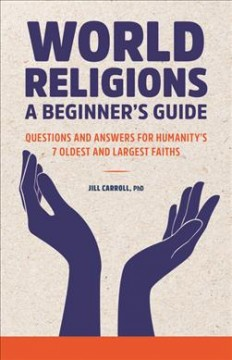 World religions- a beginner's guide- questions and answers for humanity's 7 oldest and largest faiths