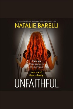 Unfaithful - an unputdownable and absolutely gripping psychological thriller