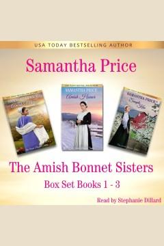Amish bonnet sisters boxed set. Books #1-3