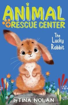 Animal rescue center. [11], The lucky rabbit