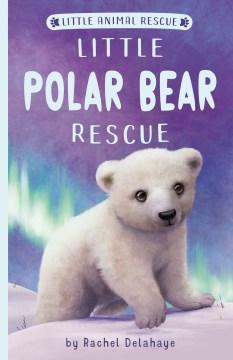 Little Polar Bear Rescue