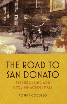 The road to San Donato - fathers, sons, and cycling across Italy