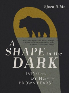 A shape in the dark - living and dying with brown bears