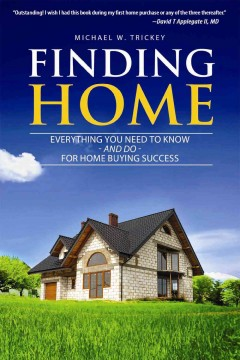 Finding Home: Everything You Need to Know—and Do—For Home Buying Success