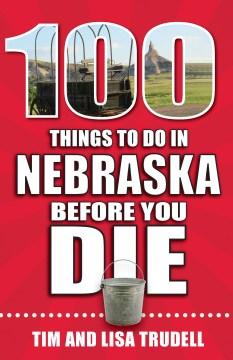 100 things to do in Nebraska before you die
