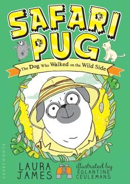 Safari pug - the dog who walked on the wild side