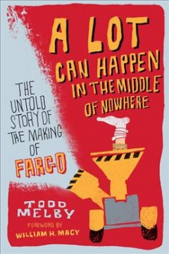 A lot can happen in the middle of nowhere - the untold story of the making of Fargo