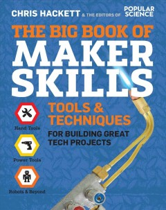 The big book of maker skills : tools & techniques for building great tech projects