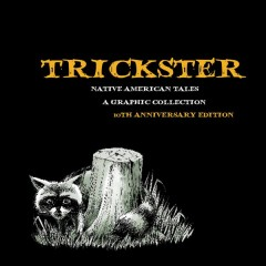 Trickster - Native American Tales, a Graphic Collection