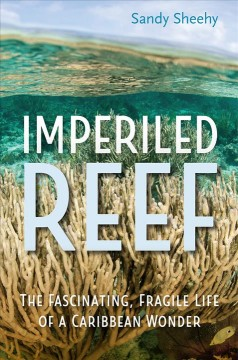 Imperiled Reef - The Fascinating, Fragile Life of a Caribbean Wonder