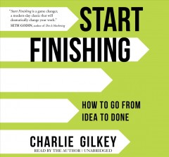 Start finishing - how to go from idea to done