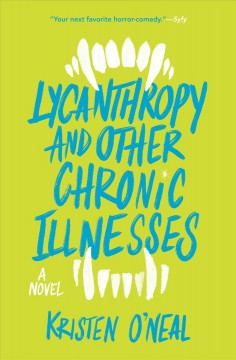 Lycanthropy and Other Chronic Illnesses A Novel