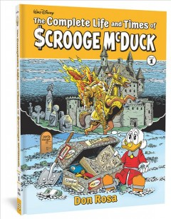 The complete life and times of Scrooge McDuck. Volume 1