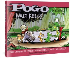 Pogo - the Complete Syndicated Comic Strips. Volume 7, Pockets Full of Pie